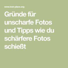 Gründe für unscharfe Fotos und Tipps wie du schärfere Fotos schießt