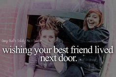 Wishing your best friend lived next door.at least in the same state! Love My Best Friend, Best Friends For Life, Friends Are Like, Best Friend Goals, Best Friends Forever, Sister Friends, Real Friends, Bff Quotes, Best Friend Quotes