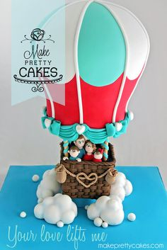 """Your love lifts me"" 3D Hot Air Balloon Cake. July 2013. via Nina, Make Pretty Cakes, New Zealand, http://www.facebook.com/makeprettycakes"