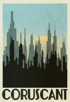 Coruscant Retro Travel Print. $10, 13x19, mat down in8x24 frame. - two tone building silhouette may be easier to make for window decoration - want to make it look like we're looking across Coruscant from the Senate building