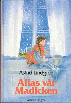 Madicken/Madieke by Astrid Lindgren/Ilon Wikland. Such fond childhood memories!