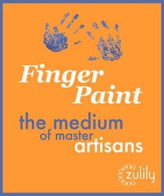 """Finger Paint—the medium of master artisans"""
