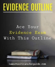 Evidence can be a tough law school class but it doesn't have to be.  Download a copy of my proven Evidence outline today and you'll be well on your way to crushing your Evidence exam.