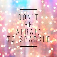 Sparkle on Girl!!