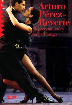 """Na dobry początek tygodnia mamy dla Was fragment książki """"Mężczyzna, który tańczył tango"""". Zdaniem wydawcy to najbardziej szelmowska i zmysłowa powieść w twórczości Artura Péreza-Revertego. Więcej: http://www.salonliteracki.eu/salon/?p=17514"""