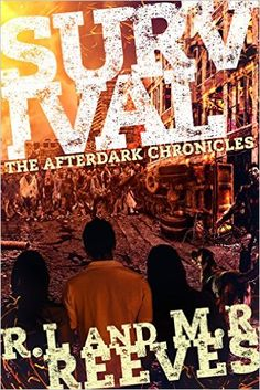 Survival: The AfterDark Chronicles by R. and M. Reeves