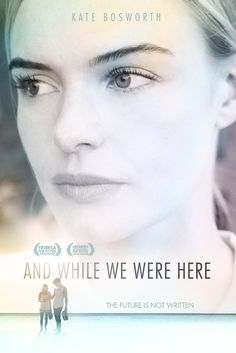 And While We Were Here Movie Poster - Kate Bosworth, Claire Bloom, Iddo Goldberg  #AndWhileWeWereHere, #MoviePoster, #Drama, #KatCoiro, #ClaireBloom, #IddoGoldberg, #KateBosworth