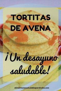 Receta de tortitas de avena fáciles de preparar, muy saludables y deliciosas. Ideales para el desayuno de niños y mayores.