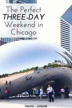 The Perfect Three-Day Weekend in Chicago