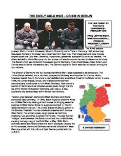 The following is a worksheet focusing on the Early Cold War, specifically the several crises in Berlin. The worksheet contains a variety of primary and secondary sources covering the Berlin blockade, the Berlin Airlift, the formation of NATO and the Warsaw Pact, and the building of the Berlin Wall. 8-11 $
