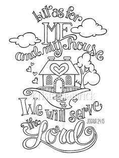Joshua / As For Me and My House coloring page in two sizes: Bible journaling tip-in Scripture Art, Bible Art, Bible Verses, House Colouring Pages, Coloring Book Pages, Bible Verse Coloring Page, Journaling, Bible Crafts, To Color