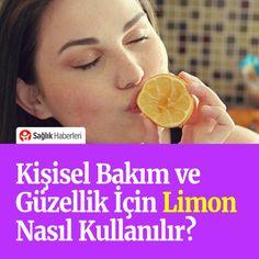 Kişisel bakım ve güzellik için limon nasıl kullanılır? #güzellik #bakım #cilt #ciltbakımı #kadın #limon #sağlık #sağlıkhaberleri