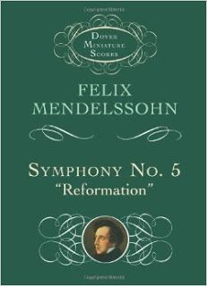 MUSIClassical notes: Mendelssohn Symphony No 5 Reformation
