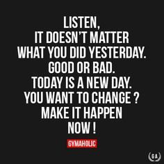 Listen, It Doesn't Matter What You Did Yesterday