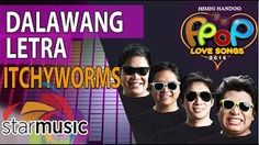 Itchyworms - Dalawang Letra (Official Lyric Video) Music Video Posted on http://musicvideopalace.com/itchyworms-dalawang-letra-official-lyric-video/