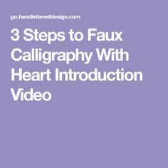 3 Steps to Faux Calligraphy With Heart Introduction Video Easy Craft Projects, Craft Ideas, Starter Kit, Calligraphy, Heart, Crafts, Lettering, Manualidades, Handmade Crafts