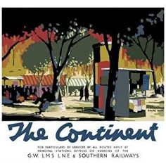 GW, LMS, LNE and Southern Railways poster promoting rail travel to the Continent (artwork by Ralph Mott).