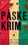 """Påskekrim 2013 17 krimnoveller"""