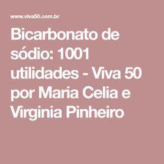 Bicarbonato de sódio: 1001 utilidades - Viva 50 por Maria Celia e Virginia Pinheiro Virginia, Soda, Tips, How To Make, Ideas Para, Daily Cleaning, Cleaning Supplies, Household Tips, Cleaning Tips