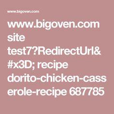 www.bigoven.com site test7?RedirectUrl= recipe dorito-chicken-casserole-recipe 687785