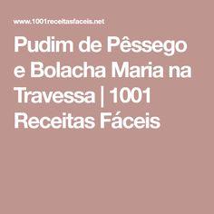 Pudim de Pêssego e Bolacha Maria na Travessa   1001 Receitas Fáceis