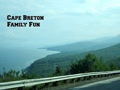 Cape Breton Family Fun by Valley Family Fun Best Family Vacations, Family Travel, Family Trips, Family Adventure, Adventure Travel, Annapolis Valley, Cape Breton, Nova Scotia, Wanderlust Travel