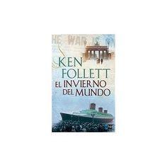El invierno del mundo    Ken Follet    Segunda entrega de la trilogía «The Century».