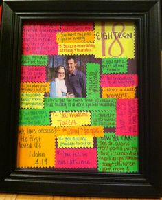 18th birthday present... a picture in a frame and let people write things that they admire about you.