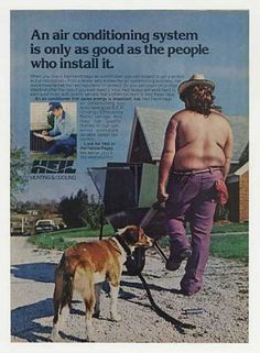 So your company was losing business to shirtless fat-guy installers? (Funny bad retro air conditioning ads)