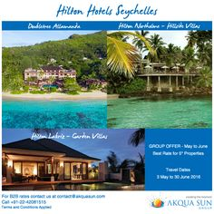 Hilton Hotels Seychelles  GROUP OFFER - May to June Best rate for 5* properties Travel Dates 3 May to 30 June 2016 Doubletree Allamanda Hilton Labriz - Garden Villas Hilton Northolme  - Hillside Villas For All Markets For B2B rates contact us at contact@akquasun.com Call us at 022 4208 1515 Terms and Conditions Applied #‎travel‬ ‪#‎holidays‬ ‪#‎nature‬ ‪#‎island‬ ‪#‎resorts‬ ‪#‎traveloffers‬