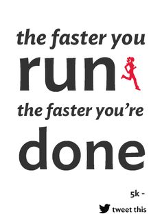 the faster you run, the faster you're done | lululemon athletica