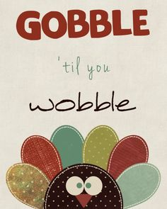 Gobble 'Til You Wobble – Fun Thanksgiving Printable for your Holiday Table
