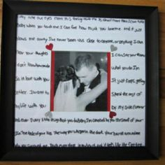 Valentines gift for husband, with wedding song lyrics around photo...sweet!