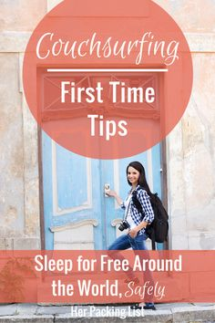 If you've never Couchsurfed before, this guide will get you up and running in no time. Find out how couchsurfing works and ways to stay safe in the process.