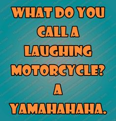 What do you call a laughing motorcycle? A Yamahahaha. Funny Questions, You Call, Laughing, Comic Books, Motorcycle, Cover, Motorcycles, Cartoons, Comics