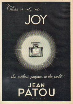 Joy by Jean Patou, 1958: First formulated in 1929 is still available for purchase.