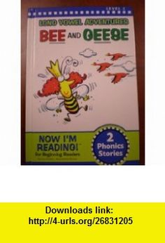Bee and Geese (Long Vowel Adventures, Level 2) (9781584769255) Nora Gaydos , ISBN-10: 1584769254  , ISBN-13: 978-1584769255 ,  , tutorials , pdf , ebook , torrent , downloads , rapidshare , filesonic , hotfile , megaupload , fileserve
