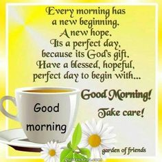 Every morning has a new beginning. A new hope. Its a perfect day, because its God's gift. Have a blessed, hopeful, perfect day to begin with.. #Morning #Quote