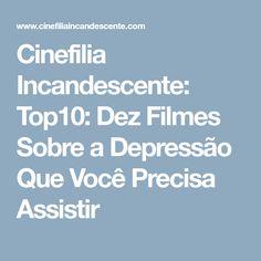 Cinefilia Incandescente: Top10: Dez Filmes Sobre a Depressão Que Você Precisa Assistir