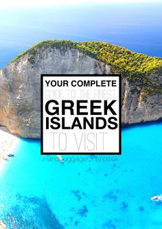 A Complete Guide To The Finest Greek Islands To Visit This Summer