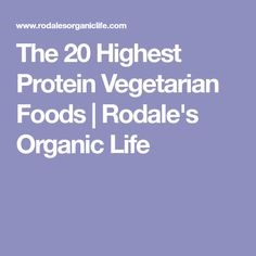 The 20 Highest Protein Vegetarian Foods | Rodale's Organic Life