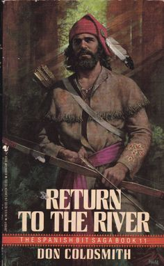 Book 11 of the Spanish Bit Saga - Return to the River