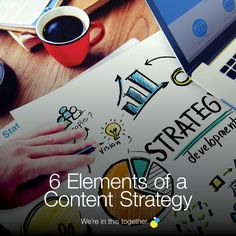 6 Elements of a Content Strategy Content, Creative, Blog