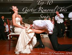 """MY TOP-10 GARTER REMOVAL/TOSS SONGS""-- This is cool really only because it tells the tradition behind the garter toss. Crazy!"