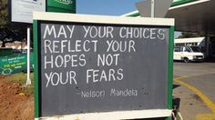 #PetrolPumpWisdom May your choices reflect your hopes not your fears. -Nelson Mandela