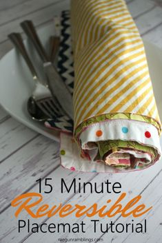 Great easy sewing tutorial. How to make reversible placemats in 15 minutes. Great for beginners, kids and other sewing newbies.