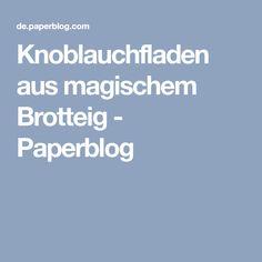 Knoblauchfladen aus magischem Brotteig - Paperblog Bakery, Food And Drink, Vegan, Baguette, Tigger, Party, Sandwiches, Bbq, Sensory Integration Therapy