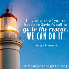 """The Lord has provided all of the tools necessary for us to go to the rescue of our less-active and nonmember friends. I invite each of you to heed the Savior's call to go to the rescue. We can do it!"" From #ElderArnold's April 2016 #LDSconf http://facebook.com/223271487682878 message #LDS #Mormon #Christian #Love #Service #Discipleship #ShareGoodness"