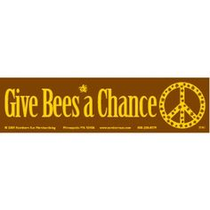 Give Bees A Chance - Bumper Sticker