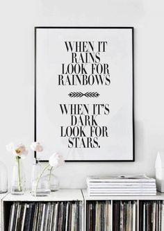 When It Rains Look For Rainbows. When It's Dark Look For Stars - Black & White Typography Poster Lettering, Typography Prints, Typography Poster, Baby Quotes, Me Quotes, Steve Jobs, Cuadros Diy, Motivational Posters, Web Design